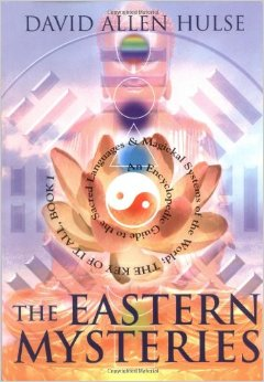 The Eastern Mysteries: An Encyclopedic Guide to the Sacred Languages & Magickal Systems of the World : The Key of It All
