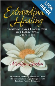 Extraordinary Healing: Transforming Your Consciousness, Your Energy System and Your Life