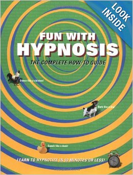 Fun with Hypnosis: The Complete How To Guide