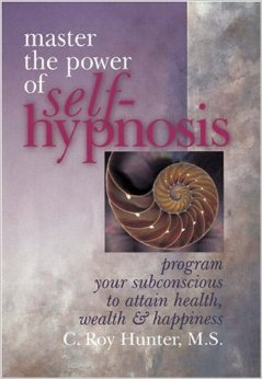 Master the Power of Self-Hypnosis