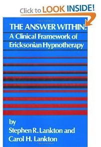The Answer Within: A Clinical Framework Of Ericksonian Hypnotherapy