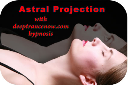 Asral Projection with Deep Trance Now Hypnosis