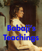 Babaji's Message and Teachings