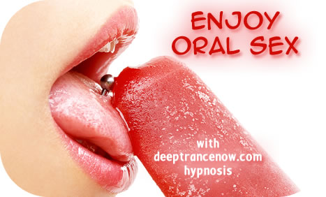 Enjoy Oral Sex hypnosis