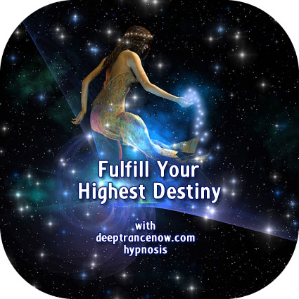 Fulfill Your HIghest Destiny