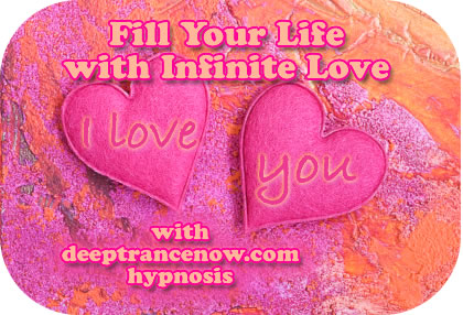 Fill your life with infinite love