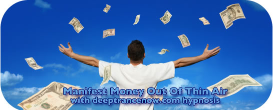 Manifest Money Out Of Thin Air with Hypnosis