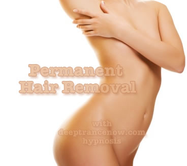 Permanent Hair Removal with Hypnosis