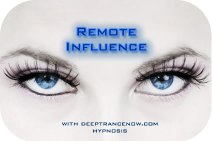 Remote Influence with Deep Trance Now Hypnosis