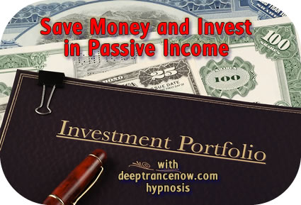 Save Money and Invest in Passive Streams of Income