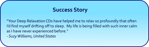 Deep Relaxation Hypnosis mp3 downloads and CDs - Success Story