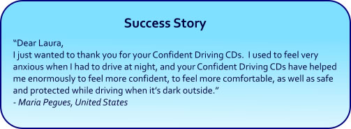 Drive Confidently Hypnosis CDs and mp3 Downloads - Success Story