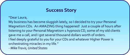 Personal Magnetism Hypnosis CDs and mp3 Downloads Success Story