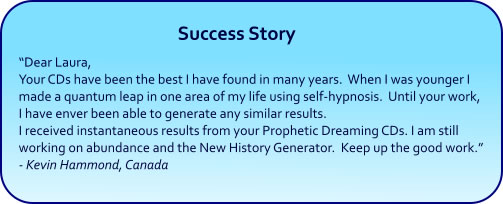 Prophetic Precognitive Dreaming Hypnosis CDs and mp3 Downloads - Success Story