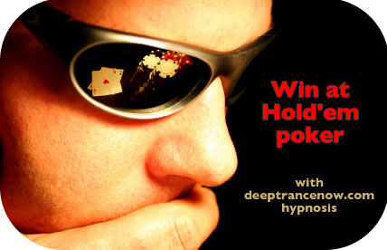 Win at hold'em pokwer with hypnosis