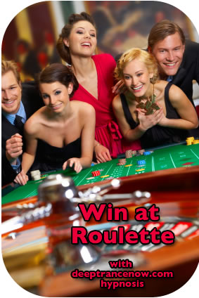 Win at Roulette with Deep Trance Hypnosis